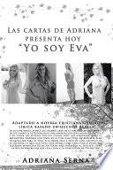 """Las Cartas De Adriana Presenta Hoy """"Yo Soy Eva"""""""