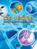 Las células, Constructoras de vida