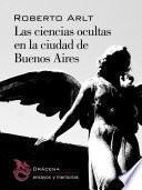 Las ciencias ocultas en la Ciudad de Buenos Aires (Edición anotada)