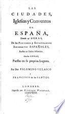 Las ciudades, iglesias y conventos en España, donde ay obras, de los pintores y estatuarios españoles, puestos en orden alfabetico