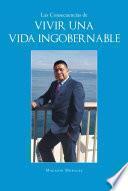 Las Consecuencias de Vivir una Vida Ingobernable