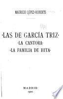Las de García Triz ; La cantora ; La familia de Hita