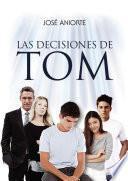 Las decisiones de Tom