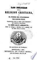 Las Delicias de la religion cristiana, ó, El poder del Evangelio para hacernos felices