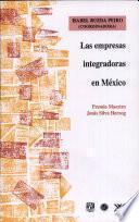 Las empresas integradoras en México