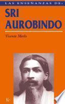 Las enseñanzas de Sri Aurobindo