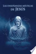 Las Enseñanzas Místicas de Jesús