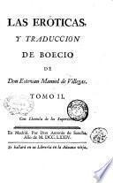 Las eroticas, y traduccion de Boecio de don Estevan Manuel de Villegas. Tomo 1. \-2.!