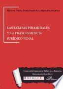 Las estafas piramidales y su trascendencia jurídico penal.