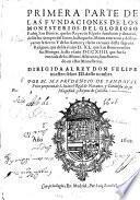 Las Fundaciones De Los Monesterios Del Glorioso Padre San Benito, que los Reyes de España fundaron y dotaron, desde los tiempos ...