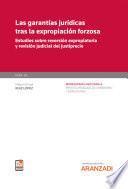 Las garantías jurídicas tras la expropiación forzosa