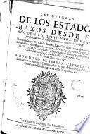 Las guerras de los Estados Baxos desde el año de mil y quinientos ochenta y ocho, hasta el de mil y quinientos noventa y nueve