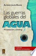 Las guerras globales del agua: privatización y fracking