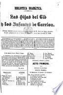 Las Hijas del Cid y los Infantes de Carrion. Drama histórico en tres actos y en verso