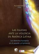 Las Iglesias ante la violencia en América Latina: los derechos humanos en el pasado y el presente