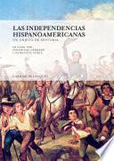 Las independencias hispanoamericanas