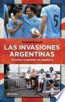 Las invasiones argentinas