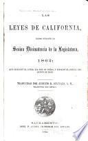 Las leyes de California, dadas durante la sesion décimatercia de la Legislatura, 1862