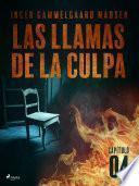Las llamas de la culpa - Capítulo 4