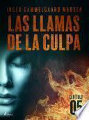 Las llamas de la culpa - Capítulo 5