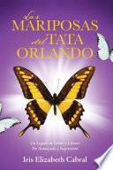 Las Mariposas del Tata Orlando