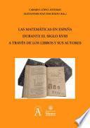 Las matemáticas en España durante el siglo XVIII a través de los libros y sus autores