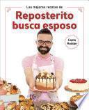 Las mejores recetas de Reposterito busca esposo