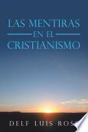 Las Mentiras En El Cristianismo