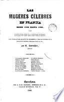 Las mujeres célebres en Francia desde 1789 has 1795, y su influjo en la Revolución ...
