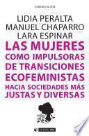 Las mujeres como impulsoras de transiciones ecofeministas hacia sociedades más justas y diversas