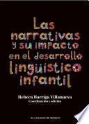 Las narrativas y su impacto en el desarrollo lingüístico infantil.