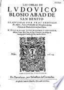 Las Obras de Ludovico Blosio abad de Sa, Benito traduzidas por Fray Gregorio de Alfaro... [Vida del autor por Ivan de Castañiza]