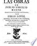 Las Obras de P. V. M. Traduzido en prosa Castellana por D. Lopez. Con comento y anotaciones