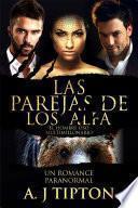 Las Parejas de los Alfa: Un Romance Paranormal