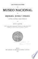 Las publicaciones del Museo Nacional de Arqueología, Historia y Etnología