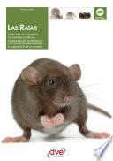 Las ratas: La elección, el alojamiento, los cuidados cotidianos, la reproducción, la prevención y la cura de las enfermedades, la preparación de un criadero...