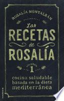 Las recetas de Rosalía. Volumen 1