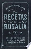 Las recetas de Rosalía. Volumen 2