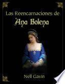 LAS REENCARNACIONES DE ANA BOLENA