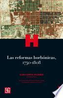 Las reformas borbónicas, 1750-1808