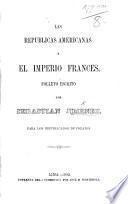 Las republicas Americanas y el imperio Frances, etc