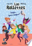 Las Rollettes 4. Amigas... ¿para siempre?