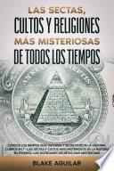 Las Sectas, Cultos y Religiones más Misteriosas de Todos los Tiempos