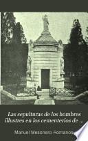 Las sepulturas de los hombres illustres en los cementerios de Madrid