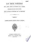 Las Siete partidas del rey don Alfonso el Sabio cotejadas con varios codices antiguos por la Real Academia de la Historia
