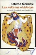 Las sultanas olvidadas : La historia silenciada de las reinas del islam