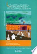 Las transformaciones de la administración pública y del derecho administrativo. Tomo III
