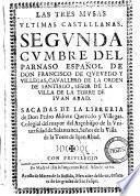 Las tres musas vltimas castellanas. Segunda cumbre del Parnaso espanol de don Francisco de Quevedo y Villegas ..