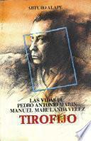 Las vidas de Pedro Antonio Marín Manuel Marulada Vélez Tirofijo