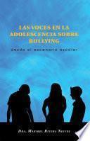 LAS VOCES EN LA ADOLESCENCIA SOBRE BULLYING